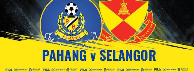 Live Streaming Pahang vs Selangor Piala Malaysia 1.9.2018