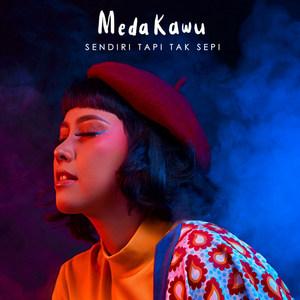 Meda Kawu - Sendiri Tapi Tak Sepi (Electronic Version)