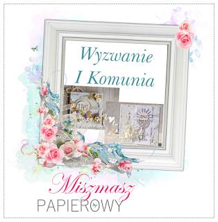 http://sklepmiszmaszpapierowy.blogspot.ie/2016/04/wyzwanie-2-komunia-z-tekturka.html