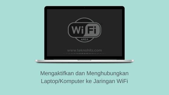 Cara Mengaktifkan WiFi di Laptop dan Komputer
