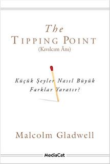 The Tipping Point Kıvılcım Anı Küçük Şeyler Nasıl Büyük Farklar Yaratır?