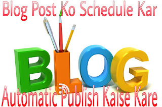 Blog-Post-Ko-Schedule-Kar-Automatic-Publish-Kaise-Karte-Hai