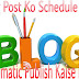 Blog Post Ko Schedule Kar Automatic Publish Kaise Kare