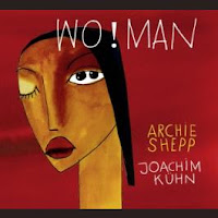 Archie Shepp - Joachim Kühn: Wo!Man (Archie Ball, 2011) [aka Veteranos en la brecha XLII - XLIII]