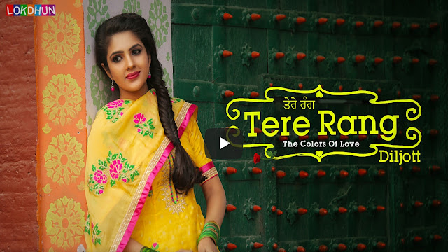 Tere Rang Lyrics - Diljott - Punjabi Song