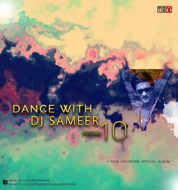 Dance With DJ Sameer Vol.10 (2016 Valentine Special