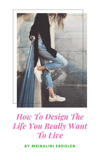 Design The Life You Really Want To Live