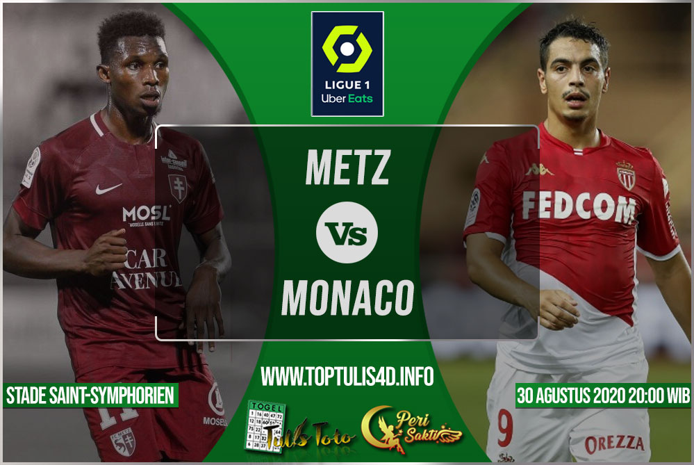 Prediksi Metz vs Monaco 30 Agustus 2020