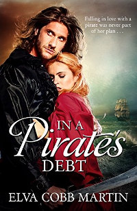 In a Pirate's Debt - Falling in love with a pirate was never part of her plan.. by Elva Cobb Martin