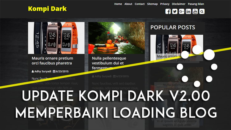 Update Kompi Dark v2.00 Memperbaiki Loading Blog