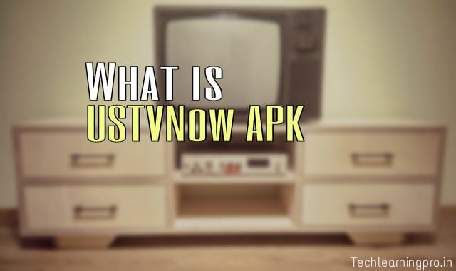 What is USTVnow apk and how to download USTVnow apk?