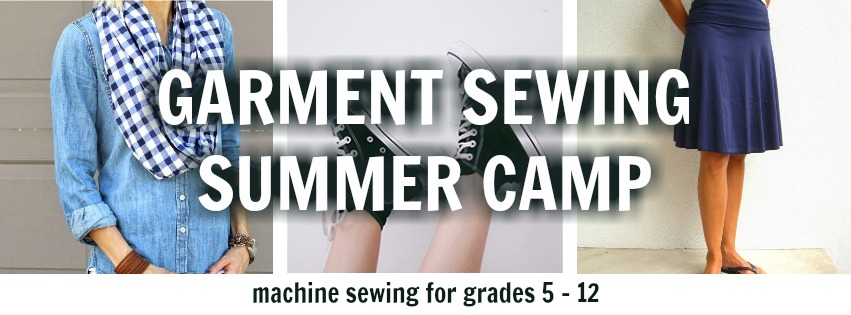 Learn to Sew Clothes Garment Sewing Camp for Teens Summer Camp 2017 Raleigh NC | Sewing Camp for Tweens |  Belinda Lee Design