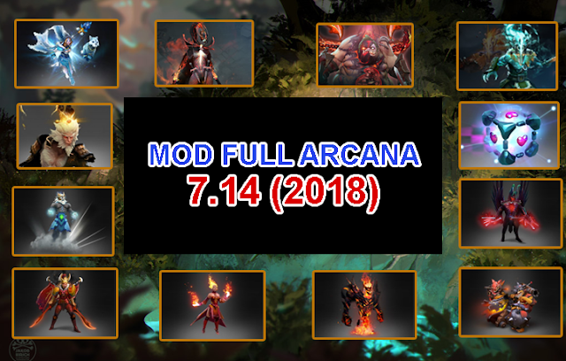 [UPDATE 7.14] Mod full ARCANA 2018