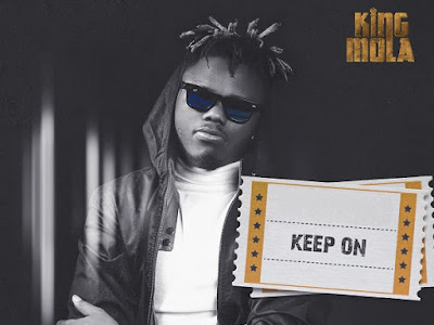 DOWNLOAD MP3: King Mola - Keep On