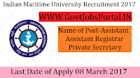 Indian Maritime University Recruitment 2017– Assistant Registrar, Private Secretary & Assistant