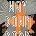 Way Down Dark by JP Smythe