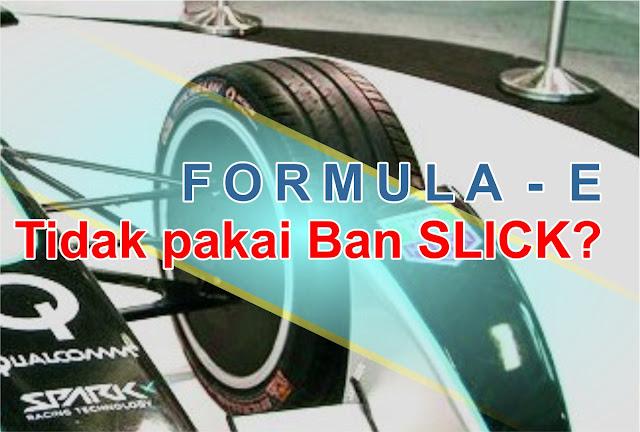 ban mobil formula e, tidak menggunakan ban slick,