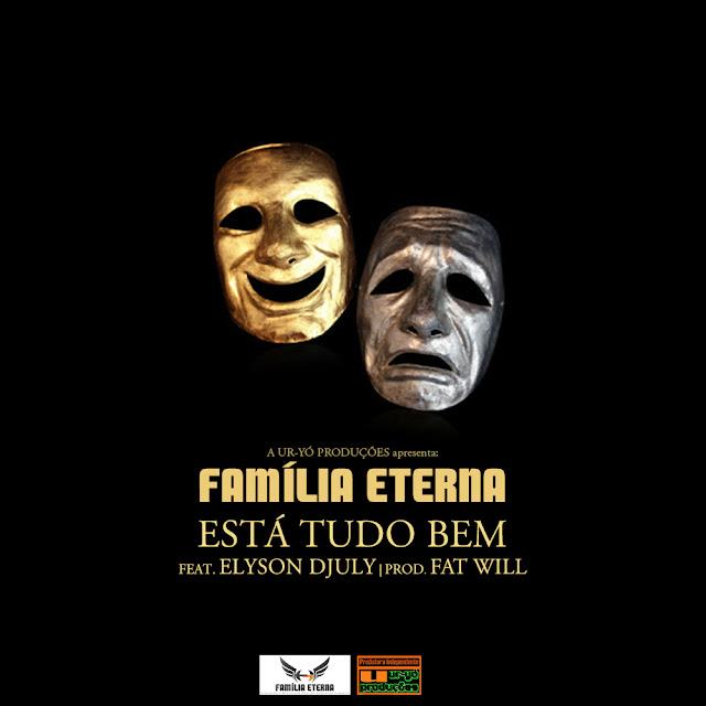 FAMÍLIA ETERNA - Está Tudo Bem (feat. Elyson Djuly) [Prod. Fat Will]