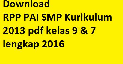 Download Rpp Pai Smp Kurikulum 2013 Pdf Kelas 9 Amp 7 Lengkap 2016 Windowbrain