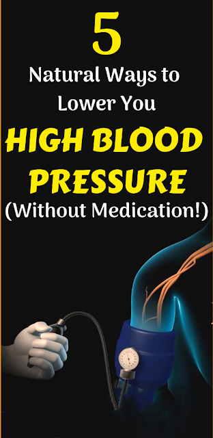 5 Natural Ways to Lower You High Blood Pressure (Without Medication!)