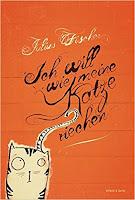 https://www.voland-quist.de/buch/?157/Ich+will+wie+meine+Katze+riechen--Julius+Fischer