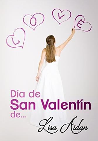 Día de San Valentín de... - Lisa Aidan