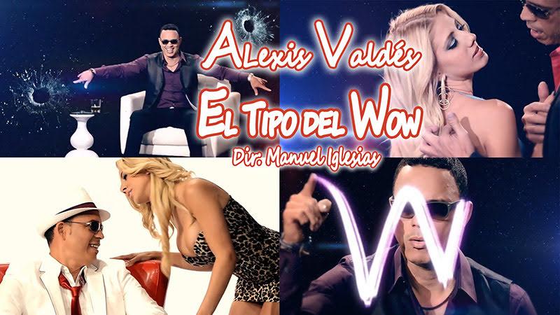 Alexis Valdés -  ¨El Tipo del Wow¨ - Videoclip - Dirección: Manuel Iglesias. Portal Del Vídeo Clip Cubano