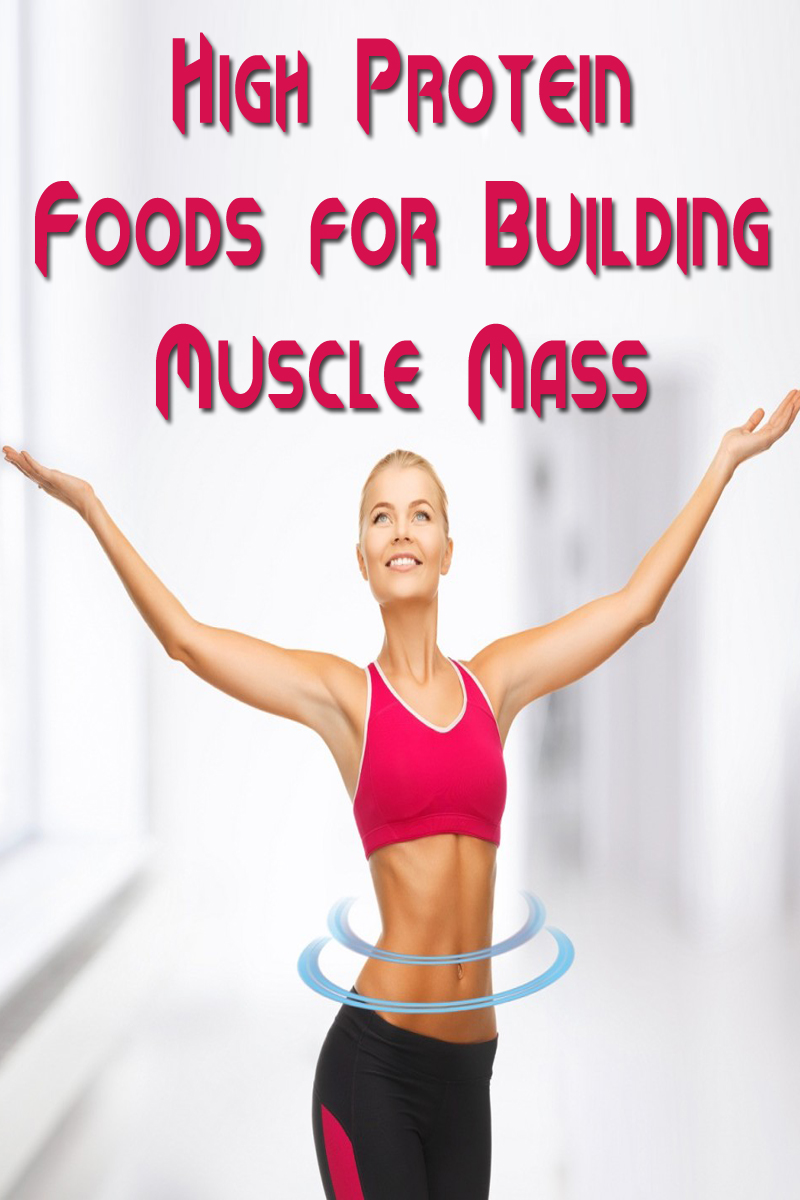High Protein Foods for Building Muscle Mass