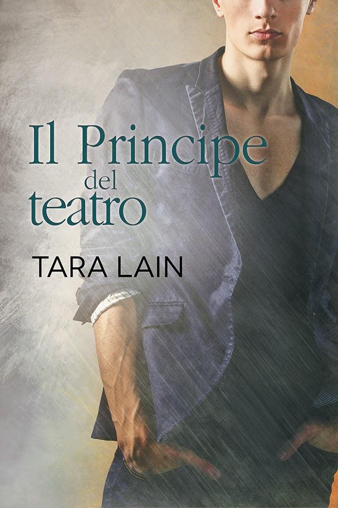 """Libri in uscita: """"Il Principe del teatro"""" (Serie Storie d'amore a Laguna #3) di Tara Lain"""