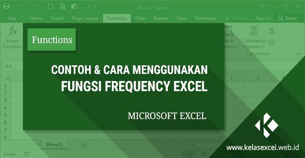 Fungsi Frequency Pada Excel, Contoh dan Cara Menggunakan Rumus Frequency Excel