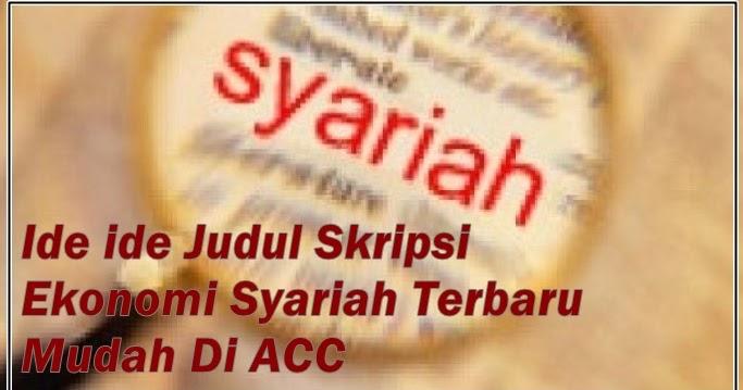 Ide Ide Judul Skripsi Ekonomi Syariah Terbaru Mudah Di Acc