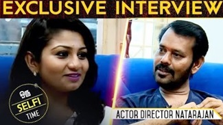 Tamil people should voice together for Tamil Eelam -Actor Director Natarajan | Selfie Time