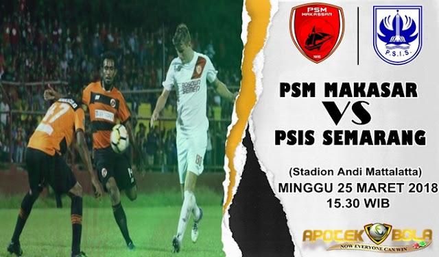 Prediksi PSM Makassar vs PSIS Semarang 25 Maret 2018