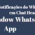 """Como deixar as notificações do Whats App igual o """"Chat Head"""" do Messenger"""