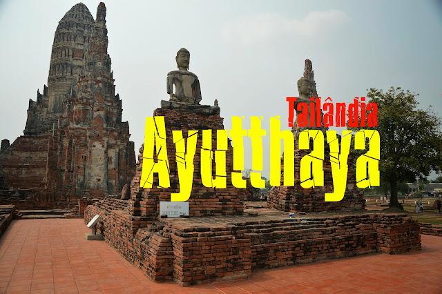 O que visitar em Ayutthaya - Tailândia