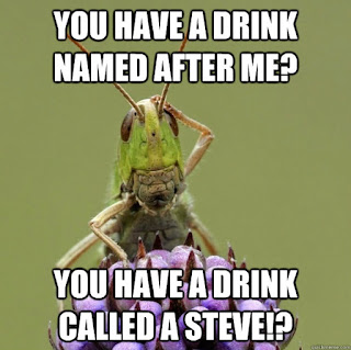 funny grasshopper drink named steve joke picture