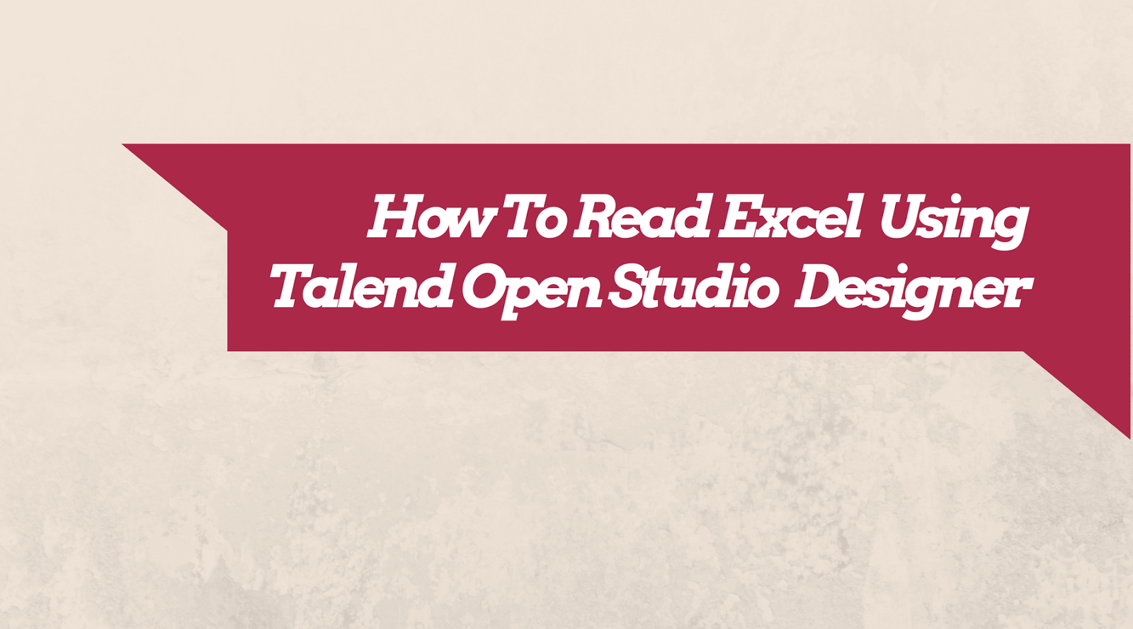 Talend Tutorial How To Read Excel Files Using Talend Open Studio