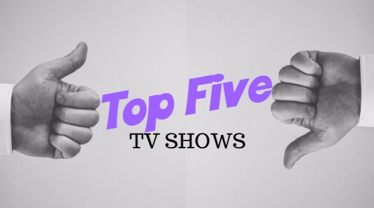Top Five TV Shows