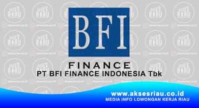 Lowongan PT. BFI Finance Indonesia Cabang Pekanbaru, Pelalawan, Air Molek, Dumai Februari 2018