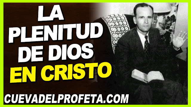 La plenitud de Dios en Cristo - Citas William Marrion Branham Mensajes