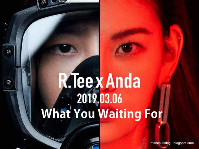 R.Tee x Anda - What You Waiting For
