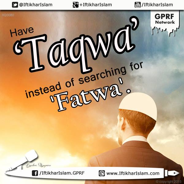 Ifty Quotes: Have 'Taqwa' instead of searching for 'Fatwa': Iftikhar Islam
