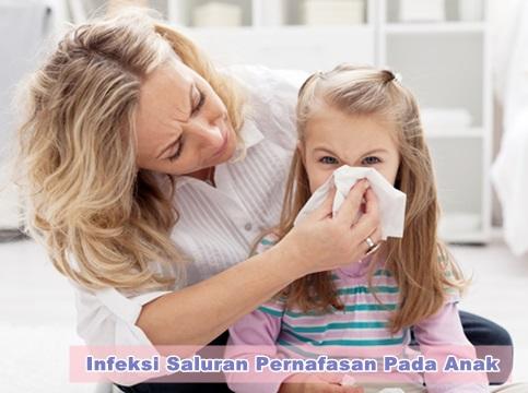 Obat Infeksi Saluran Pernafasan Pada Anak Paling Cepat
