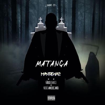Dj Man Renas - Matança (feat. Fábio Dance & Nerú Americano) [Baixar Afro House] 2020