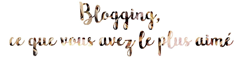 blogging ce que vous avez aimé
