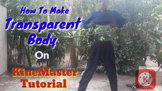Hướng dẫn ảo thuật cơ thể trong suốt bằng KineMaster