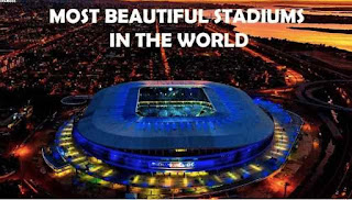 Most Beautiful Stadiums In The World