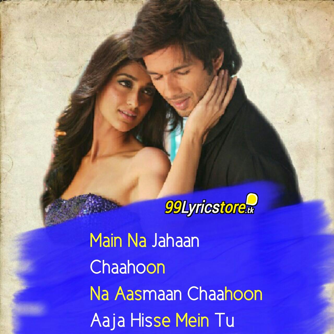 Best Atif Aslam Song Lyrics, Shahid Kapoor Song Lyrics, Ileana D'cruz Song Lyrics, Pritam Song Lyrics, Hindi Song Lyrics