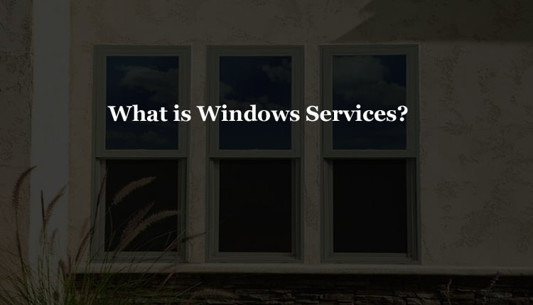 What is Windows Services? aur kaise dekhe, Windows services kya hai