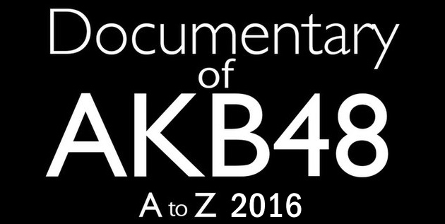 http://akb48-daily.blogspot.com/2016/08/akb48-to-z-2016-to-be-aired-in-october.html